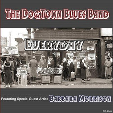 Everyday mp3 Album by The Dogtown Blues Band