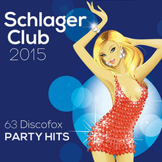Schlager Club 2015: 63 Discofox Party Hits mp3 Compilation by Various Artists
