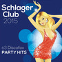 Schlager Club 2015: 63 Discofox Party Hits