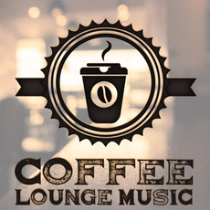 Coffee Lounge Music mp3 Compilation by Various Artists