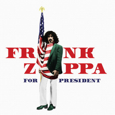 Frank Zappa for President mp3 Artist Compilation by Frank Zappa