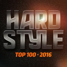 Hardstyle Top 100 2016 mp3 Compilation by Various Artists