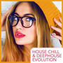House Chill & Deephouse Evolution