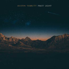 First Light mp3 Album by Dustin Tebbutt