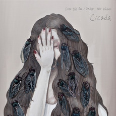 Over the Sea / Under the Water mp3 Album by Cicada (TWN)
