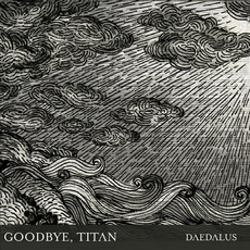 Daedalus mp3 Album by Goodbye, Titan