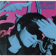 Unearthed (Remastered) mp3 Album by Steve Kilbey