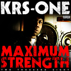Maximum Strength Two Thousand Eight mp3 Album by Krs-One