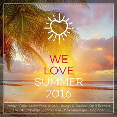 We Love Summer 2016 by Various Artists