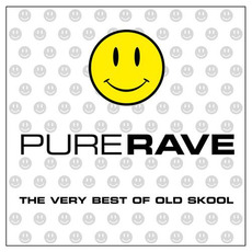 Pure Rave (The Very Best of Old Skool) mp3 Compilation by Various Artists