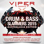 Viper presents: Drum & Bass Slammers 2015 (Australasia Edition)