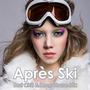 Après Ski: Best Chill & Deep House Mix