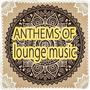 Anthems of Lounge Music