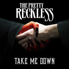 Take Me Down mp3 Single by The Pretty Reckless