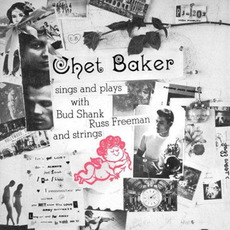 Sings and Plays With Bud Shank, Russ Freeman and Strings (Re-Issue) mp3 Album by Chet Baker