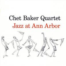 Jazz at Ann Arbor (Re-Issue) mp3 Album by Chet Baker Quartet