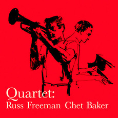 Quartet: Russ Freeman & Chet Baker Pacific Jazz (Remastered) mp3 Album by Chet Baker Quartet