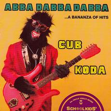 Abba Dabba Dabba: ...A Bananza Of Hits mp3 Album by Cub Koda