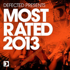 Defected presents Most Rated 2013 by Various Artists