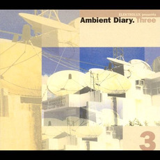 Ambient Diary.Three mp3 Compilation by Various Artists
