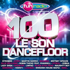 Fun Radio 100: Le Son Dancefloor mp3 Compilation by Various Artists