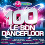 Fun Radio 100: Le Son Dancefloor