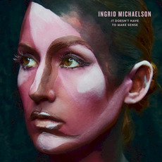 It Doesn't Have to Make Sense mp3 Album by Ingrid Michaelson