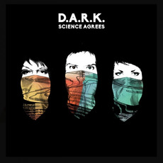 Science Agrees by D.A.R.K.