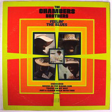 Feelin' The Blues (Remastered) mp3 Album by The Chambers Brothers
