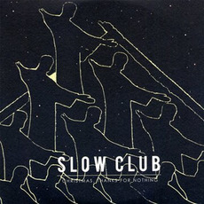 Christmas, Thanks for Nothing mp3 Album by Slow Club