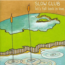 Let's Fall Back in Love mp3 Album by Slow Club
