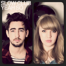 Yeah So (Deluxe Edition) mp3 Album by Slow Club