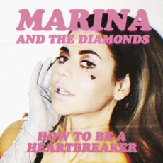 How To Be A Heartbreaker mp3 Remix by Marina And The Diamonds