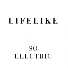 So Electric mp3 Single by Lifelike
