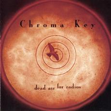 Dead Air for Radios mp3 Album by Chroma Key
