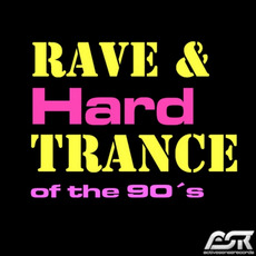 Rave & Hardtrance of the 90's mp3 Compilation by Various Artists