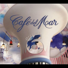 Café del Mar - Dreams Volume 6 mp3 Compilation by Various Artists