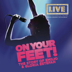 On Your Feet! (Original Broadway Cast Recording) mp3 Soundtrack by Original Broadway Cast Of On Your Feet