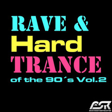 Rave & Hardtrance of the 90's, Vol.2 by Various Artists