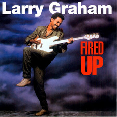 Fired Up (Remastered) mp3 Album by Larry Graham