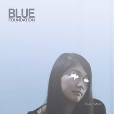 Blood Moon mp3 Album by Blue Foundation