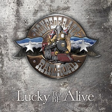 Lucky to Be Alive mp3 Album by Confederate Railroad