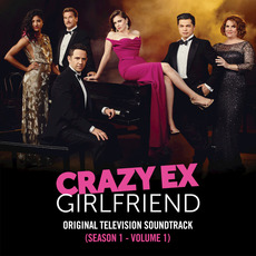 Crazy Ex-Girlfriend: Original Television Soundtrack (Season 1 - Volume 1) mp3 Soundtrack by Crazy Ex-Girlfriend Cast