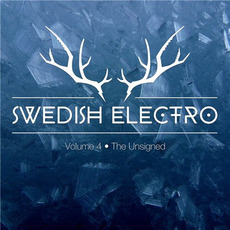 Swedish Electro, Vol. 4: The Unsigned mp3 Compilation by Various Artists