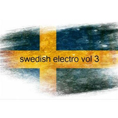 Swedish Electro, Vol. 3 mp3 Compilation by Various Artists