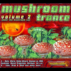 Mushroom Trance, Volume 2: Under the Mushroom Sun mp3 Compilation by Various Artists