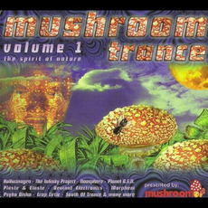 Mushroom Trance, Volume 1: The Spirit of Nature mp3 Compilation by Various Artists