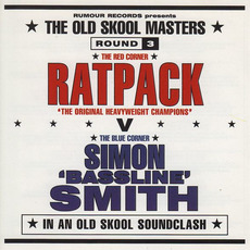 The Old Skool Masters, Round 3: Ratpack vs. Simon 'Bassline' Smith by Various Artists