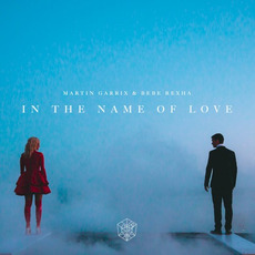 In the Name of Love mp3 Single by Martin Garrix & Bebe Rexha