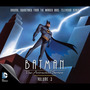 Batman: The Animated Series: Volume 3: Original Soundtrack From the Warner Bros. Television Series (Limited Edition)